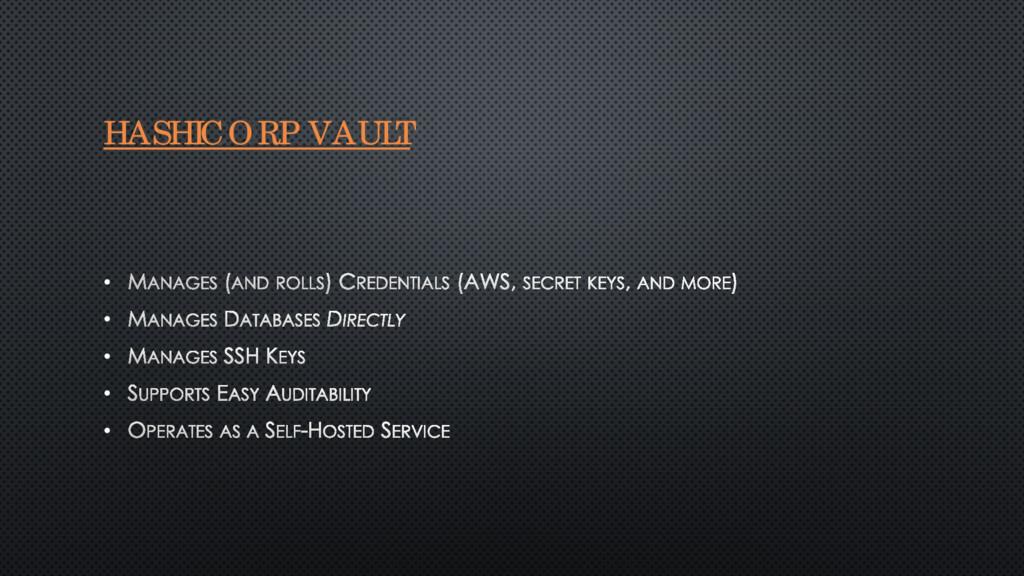 HASHICORP VAULT • • • • •