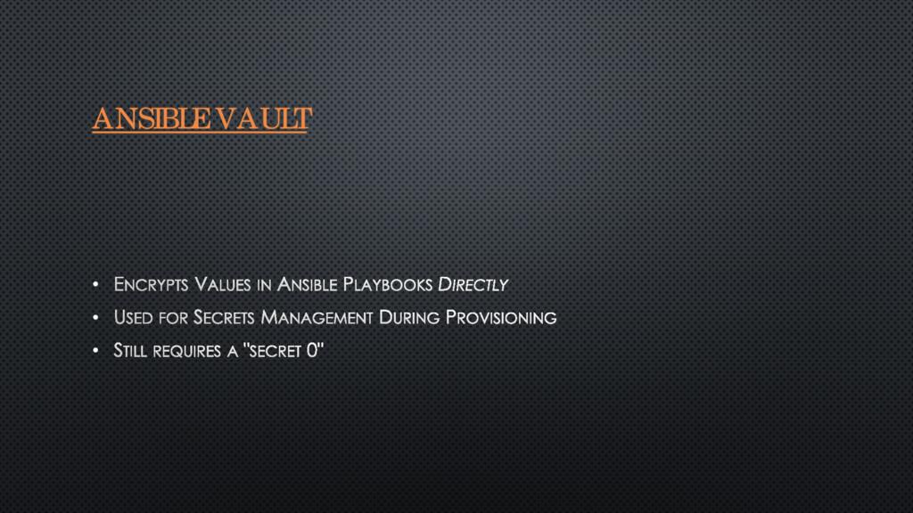 ANSIBLE VAULT • • •