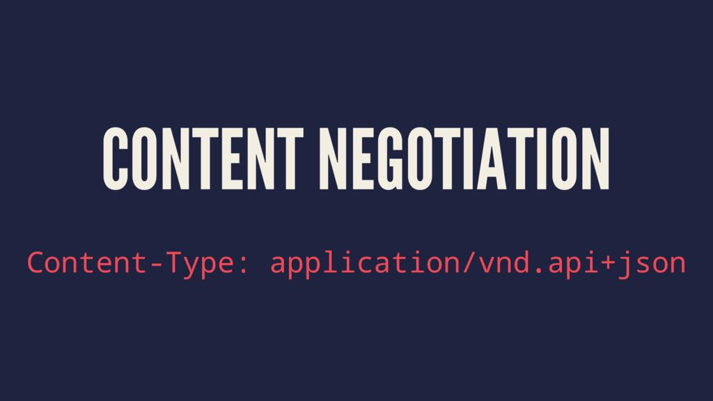 CONTENT NEGOTIATION Content-Type: application/v...