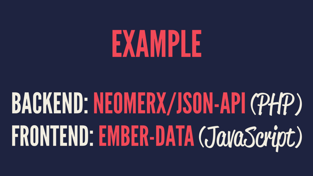 EXAMPLE BACKEND: NEOMERX/JSON-API (PHP) FRONTEN...