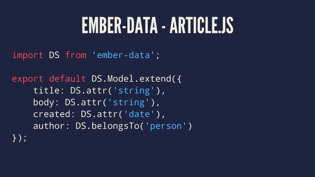 EMBER-DATA - ARTICLE.JS import DS from 'ember-d...
