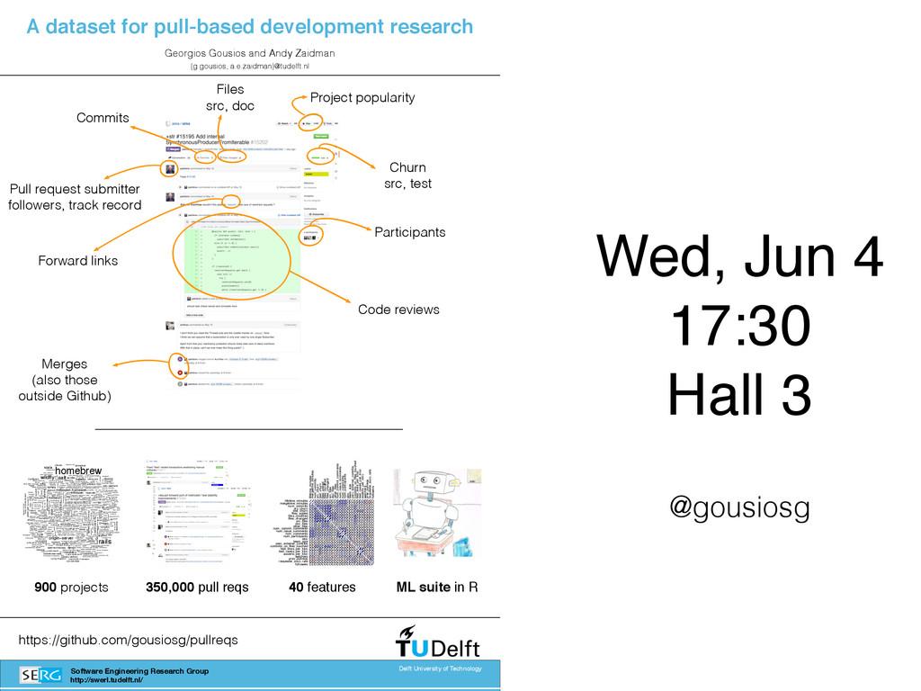 Wed, Jun 4! 17:30! Hall 3 Software Engineering ...
