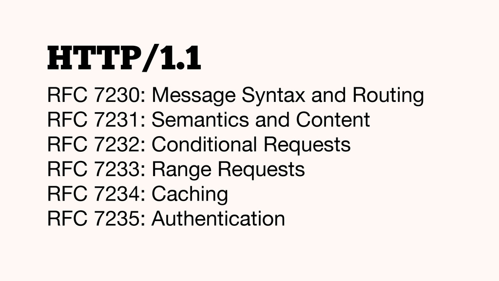 HTTP/1.1 RFC 7230: Message Syntax and Routing  ...