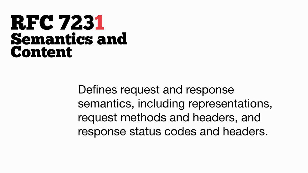 Semantics and Content RFC 7231 Defines request a...