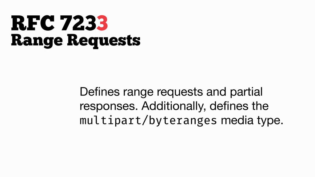 RFC 7233 Range Requests Defines range requests a...