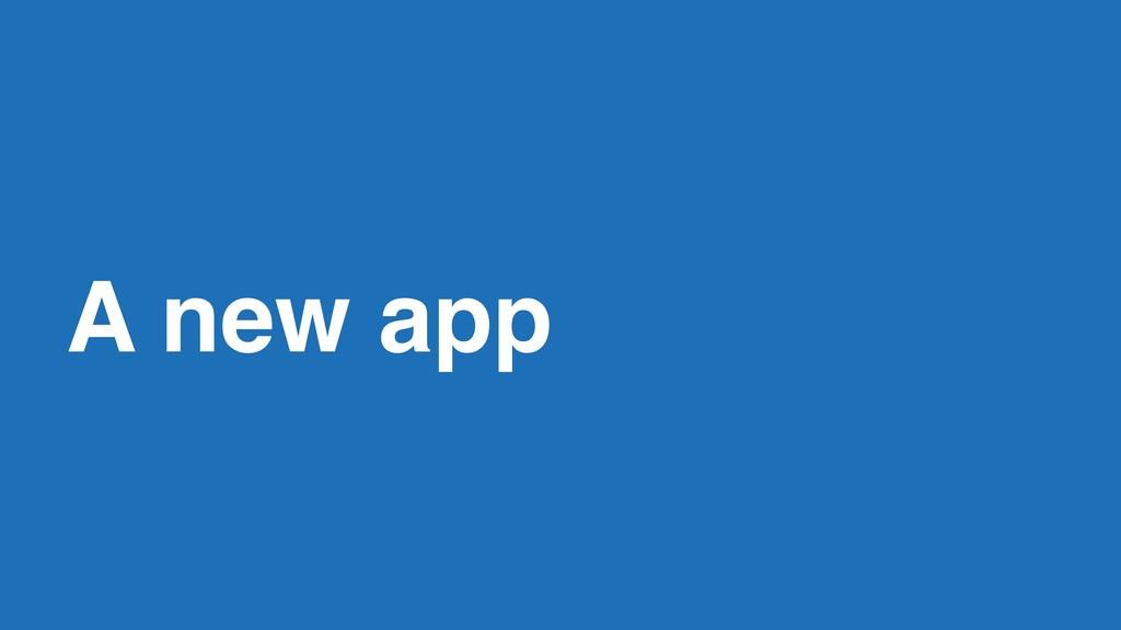 A new app