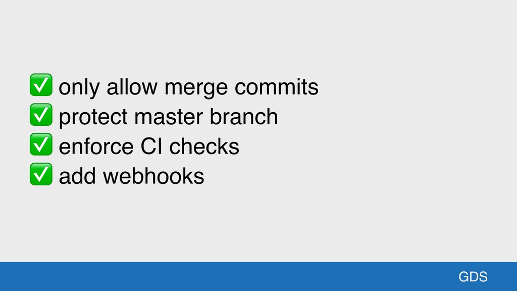 GDS ✅ only allow merge commits ✅ protect master...