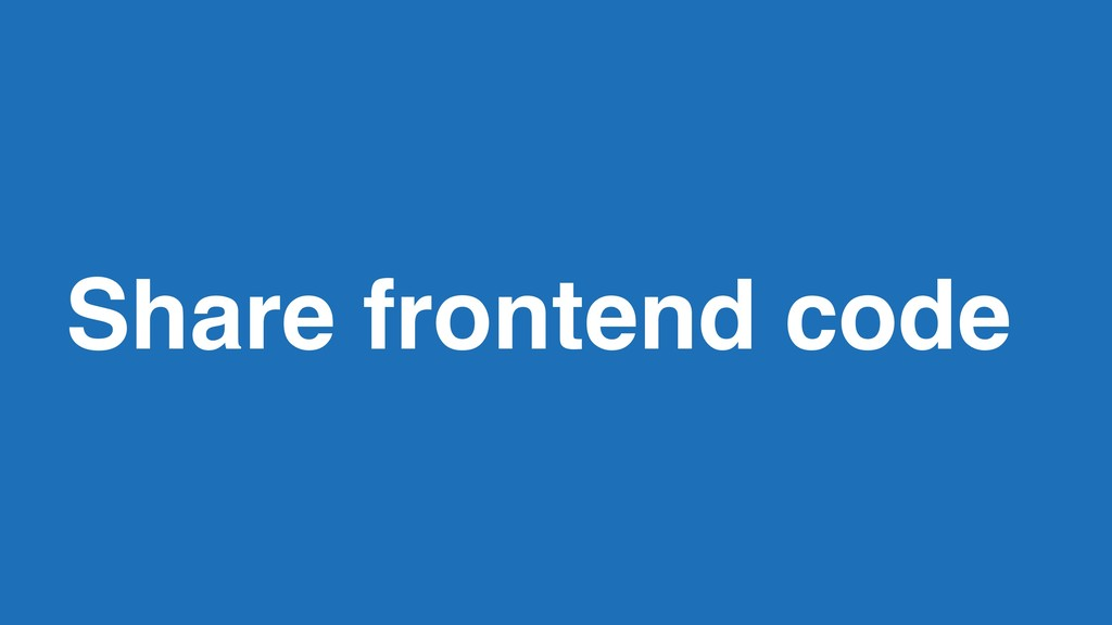 Share frontend code