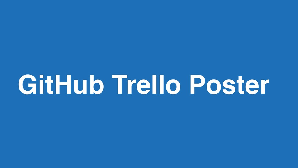 GitHub Trello Poster