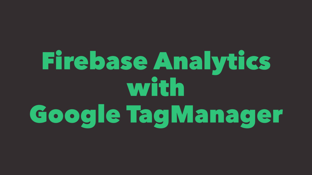 Firebase Analytics with Google TagManager