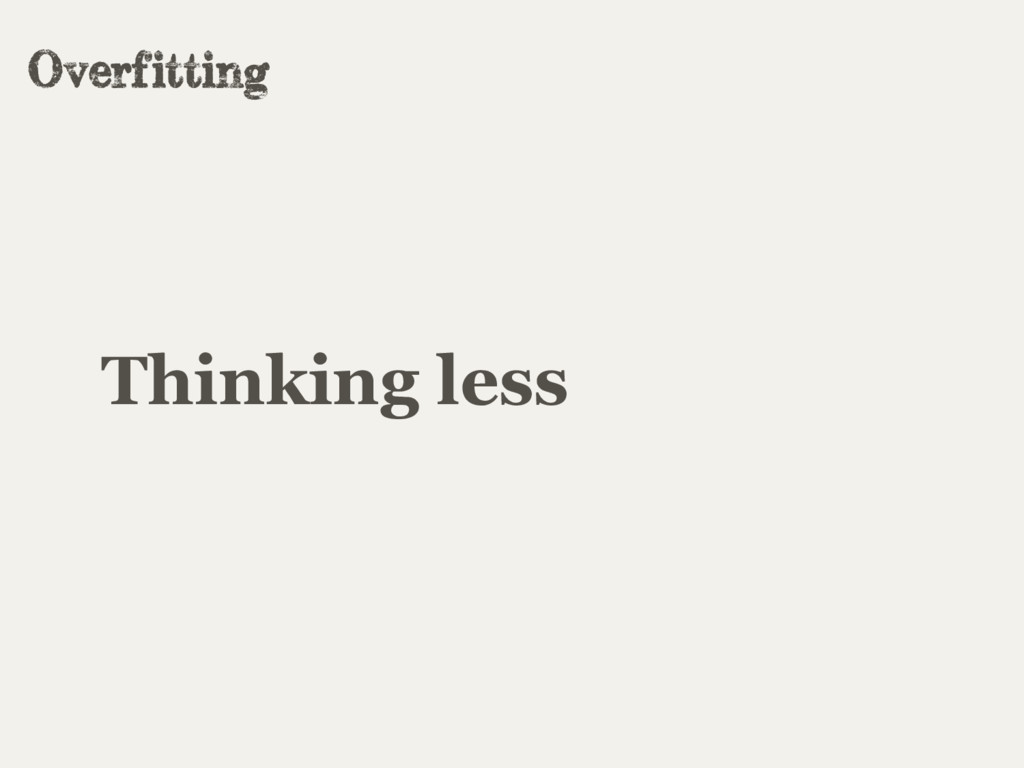 Thinking less Overfitting