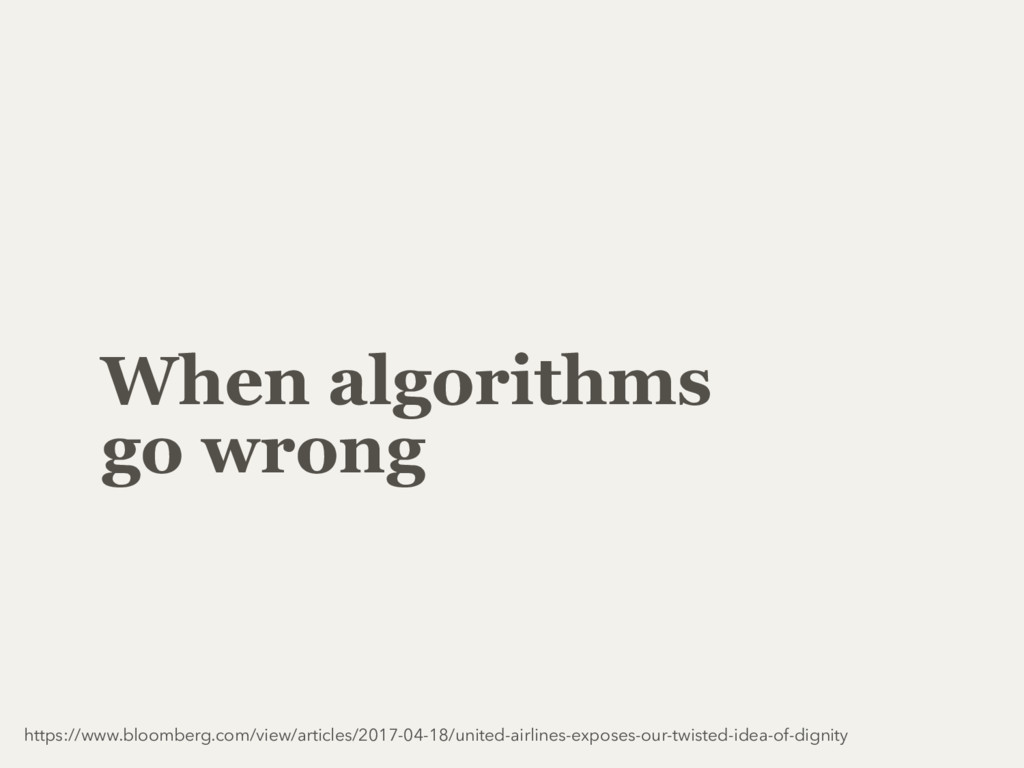 When algorithms go wrong https://www.bloomberg....