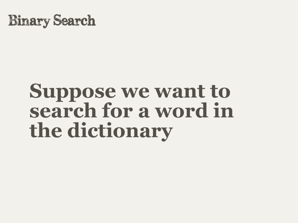 Suppose we want to search for a word in the dic...