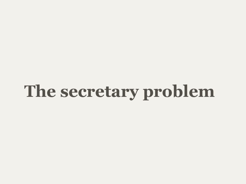 The secretary problem