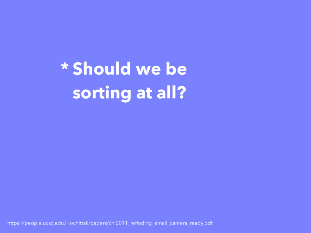 * Should we be sorting at all? https://people.u...