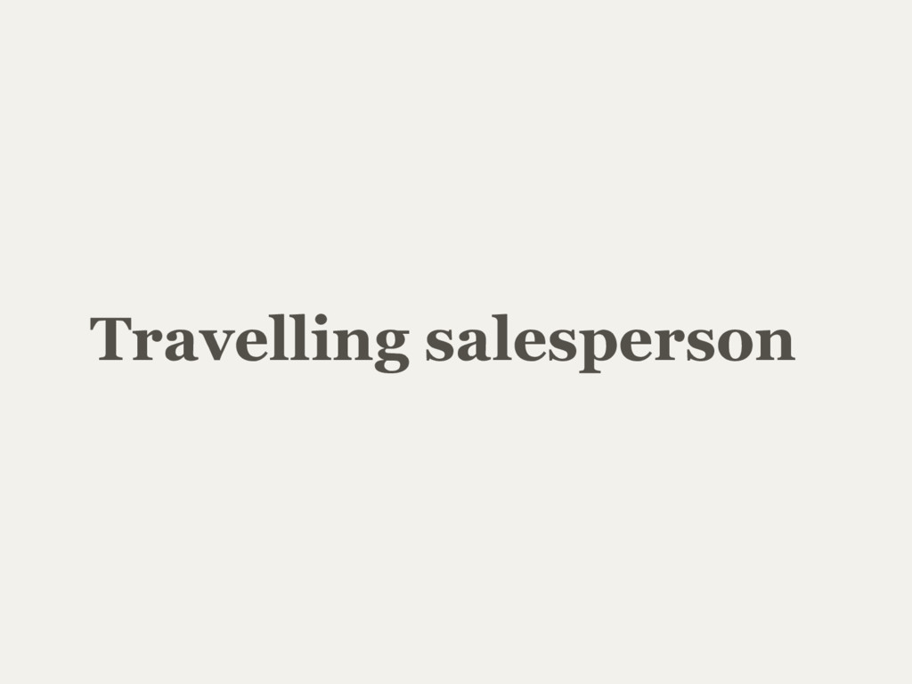 Travelling salesperson