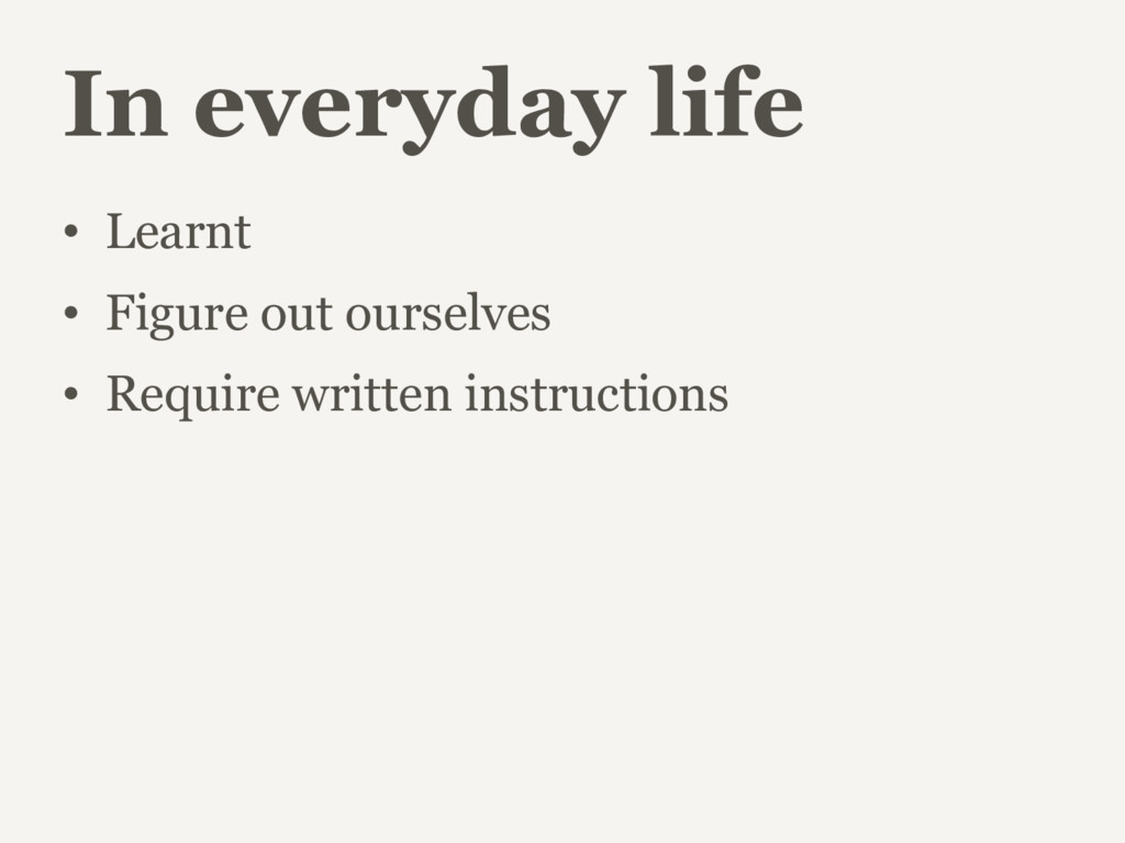 In everyday life • Learnt • Figure out ourselve...
