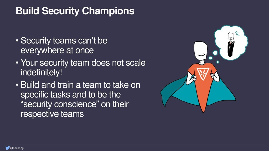 @chriseng Build Security Champions • Security t...