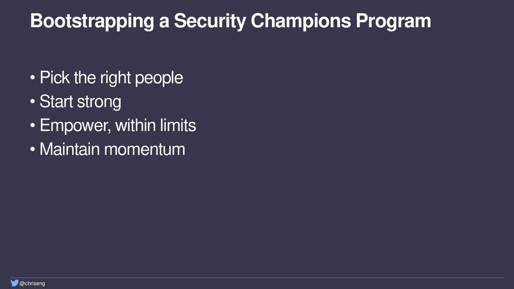 @chriseng Bootstrapping a Security Champions Pr...