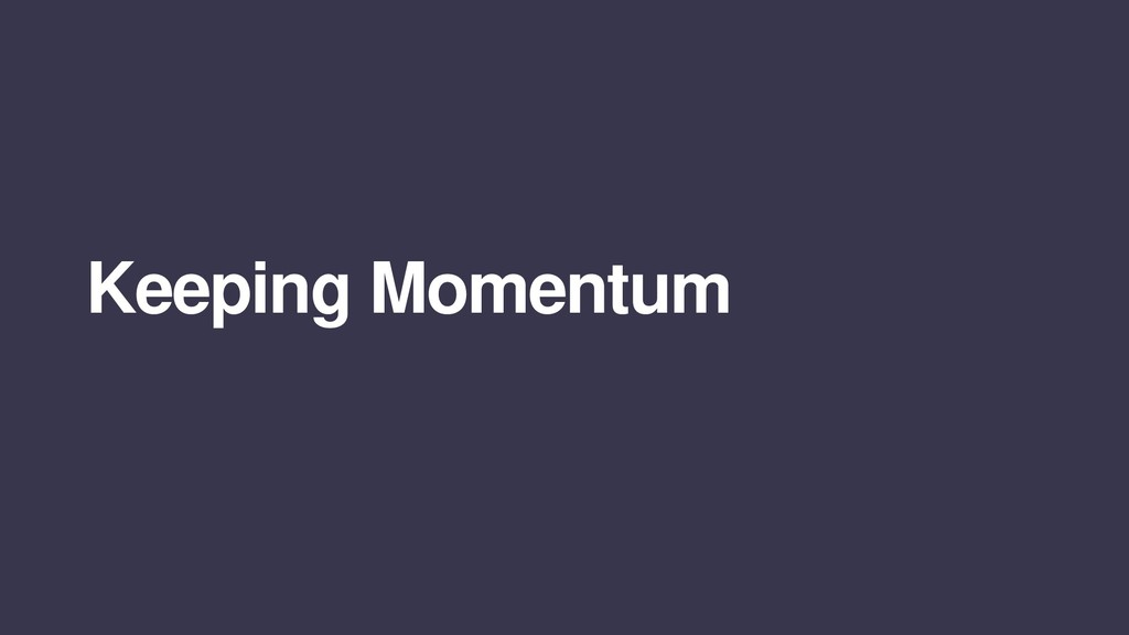 Keeping momentum Keeping Momentum