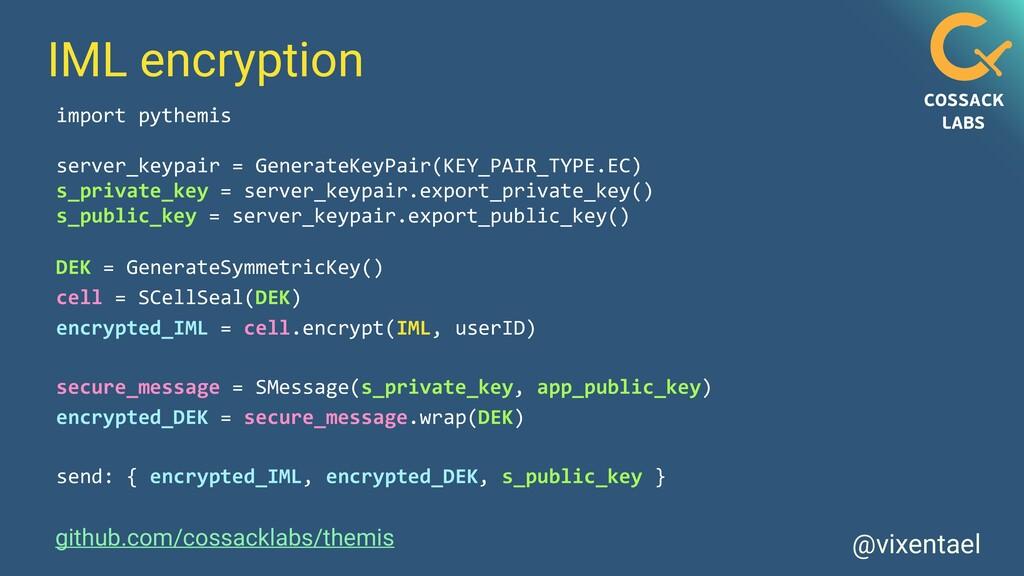 @vixentael IML encryption import pythemis   ser...