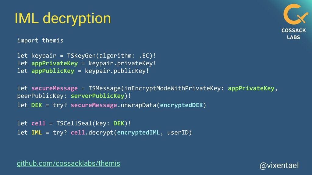 @vixentael IML decryption import themis   let k...