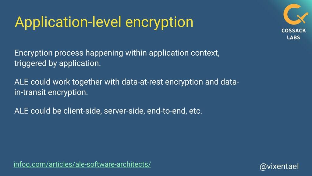 @vixentael Application-level encryption Encrypt...