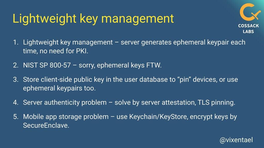 @vixentael Lightweight key management 1. Lightw...