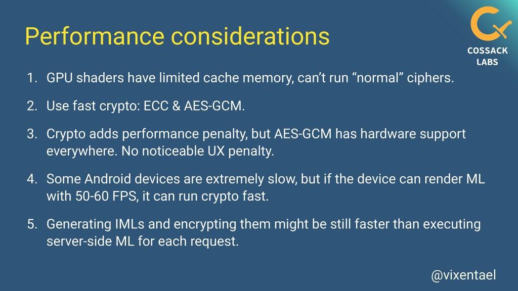 @vixentael Performance considerations 1. GPU sh...