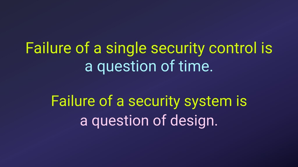 Failure of a single security control is a quest...
