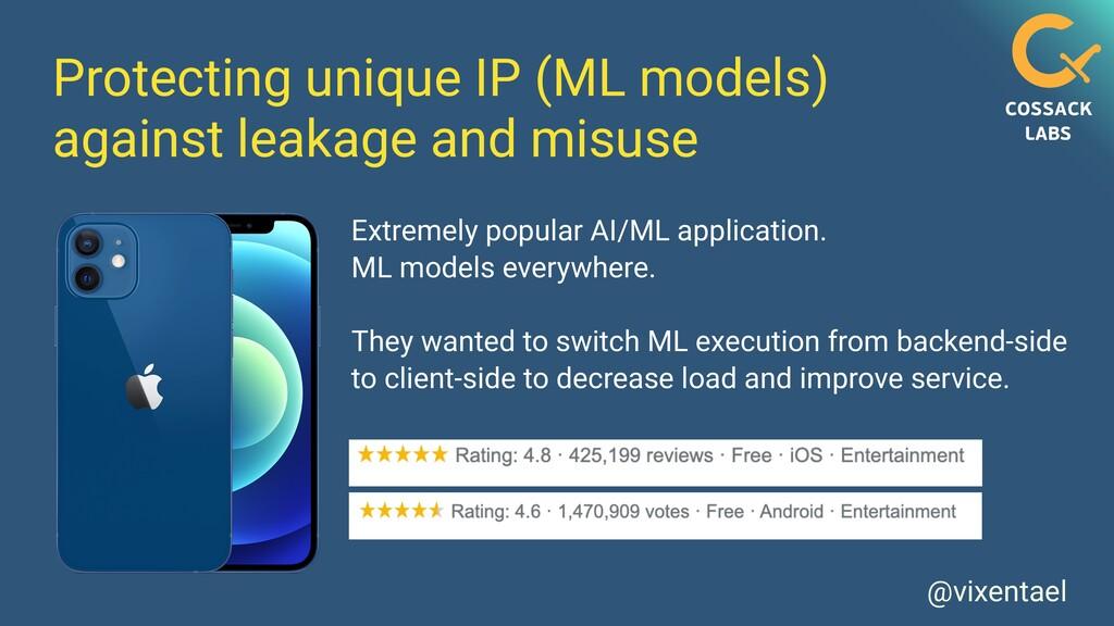 @vixentael Protecting unique IP (ML models) aga...