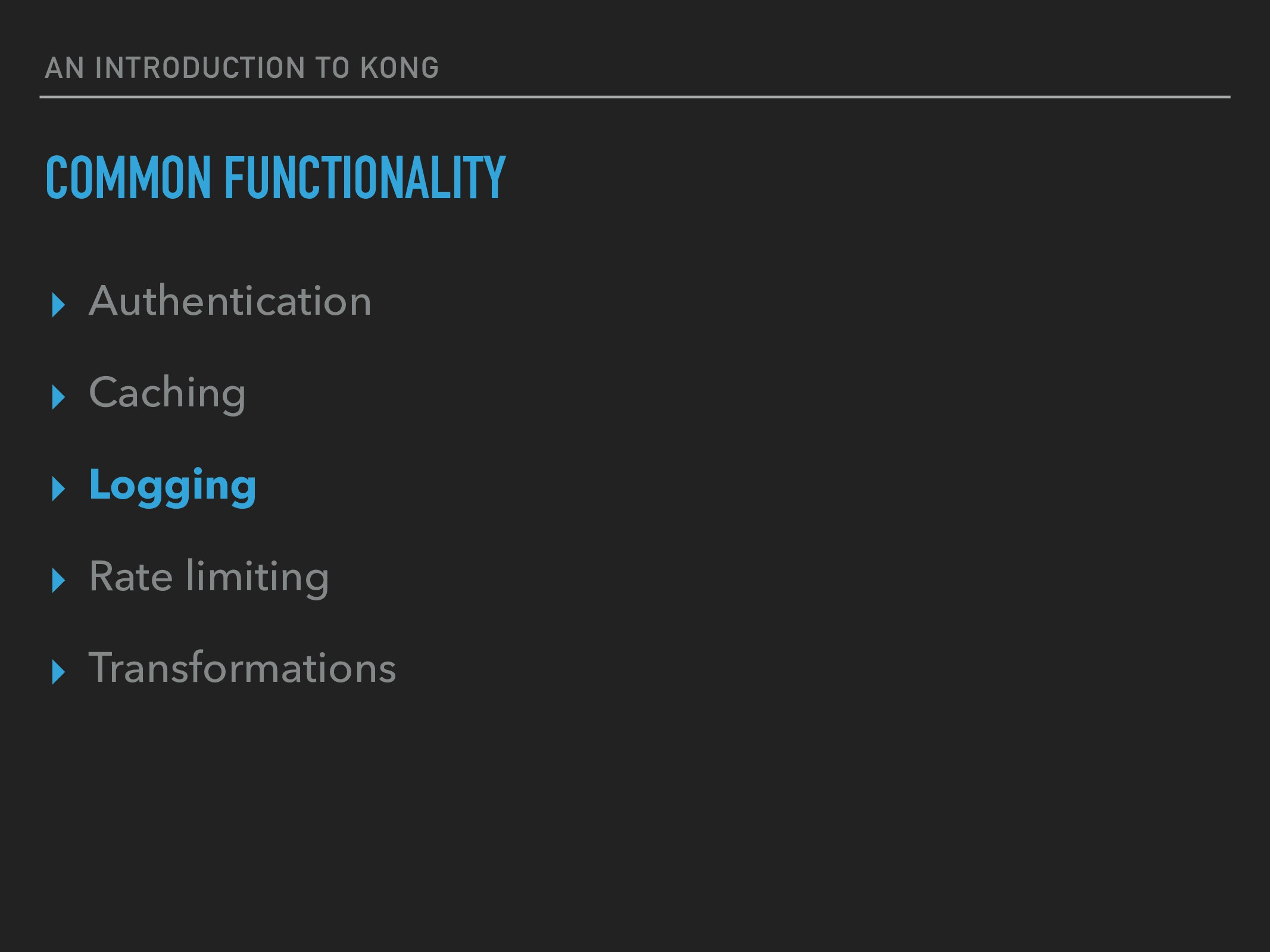 AN INTRODUCTION TO KONG COMMON FUNCTIONALITY ▸ ...