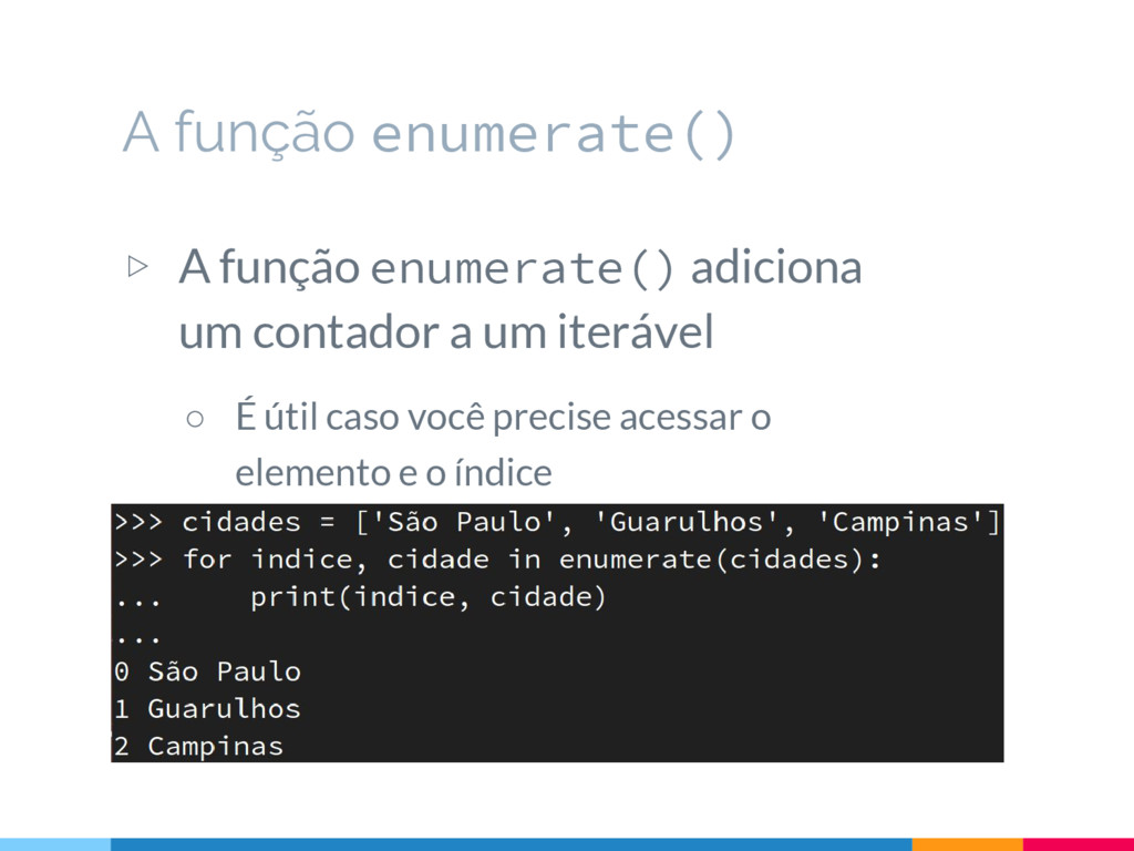 A função enumerate() ▷ A função enumerate() adi...