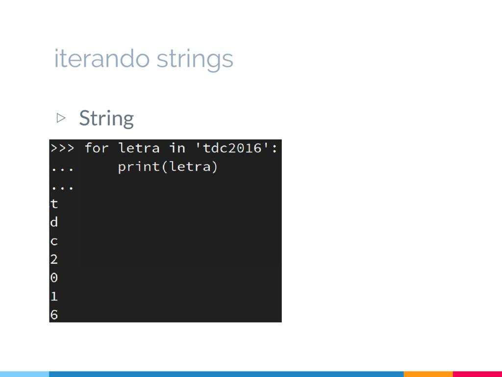 ▷ String iterando strings