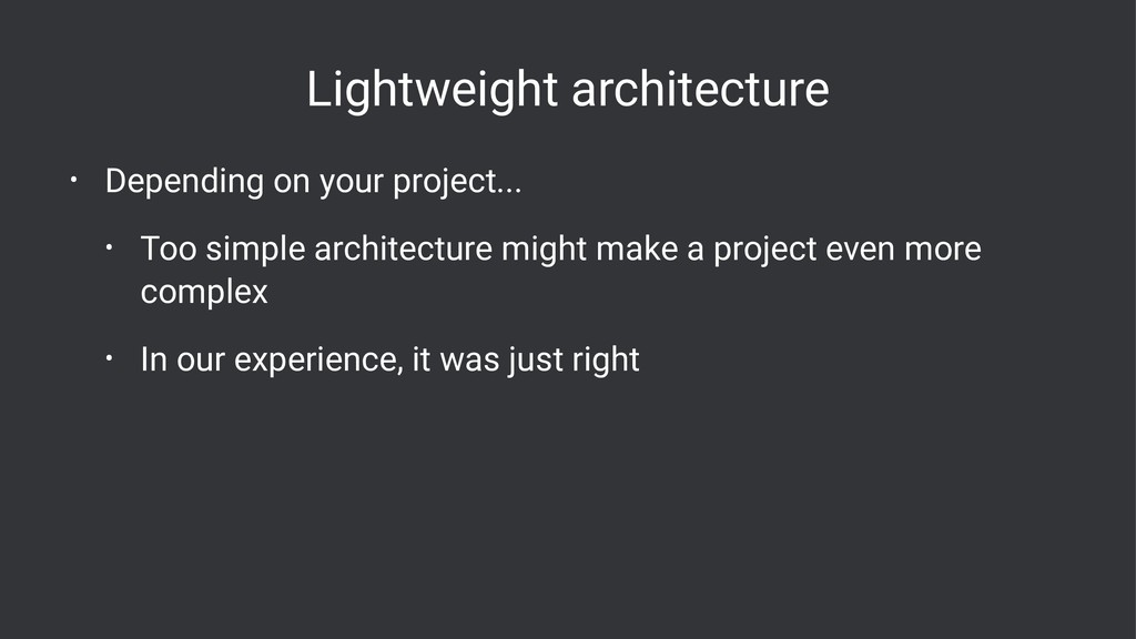 Lightweight architecture • Depending on your pr...
