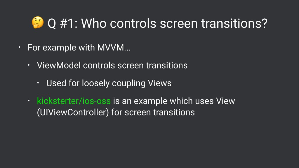 ! Q #1: Who controls screen transitions? • For ...