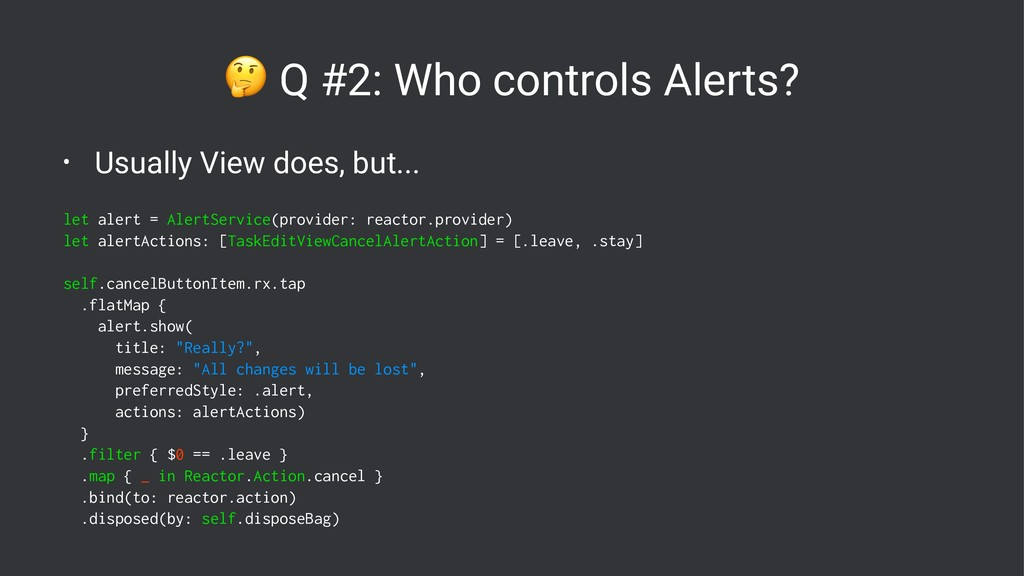 ! Q #2: Who controls Alerts? • Usually View doe...