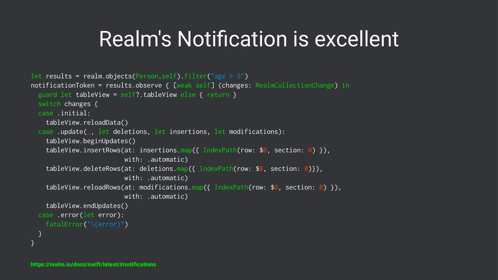 Realm's Notification is excellent let results = ...