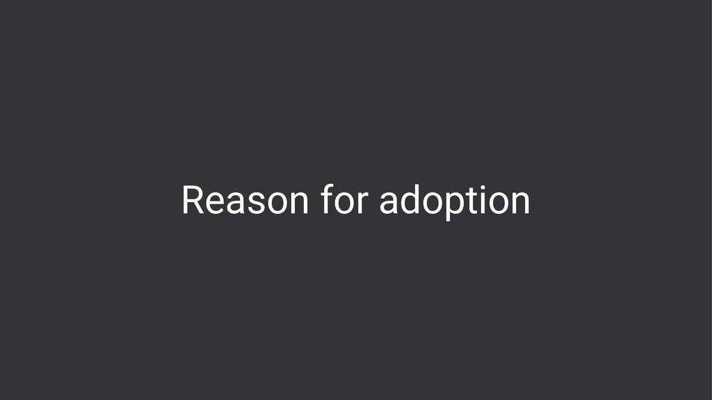 Reason for adoption