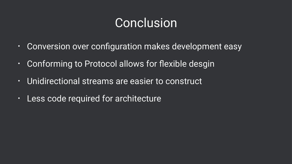 Conclusion • Conversion over configuration makes...