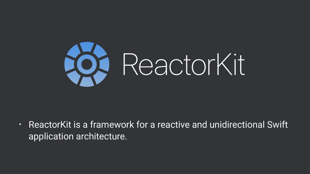 • ReactorKit is a framework for a reactive and ...