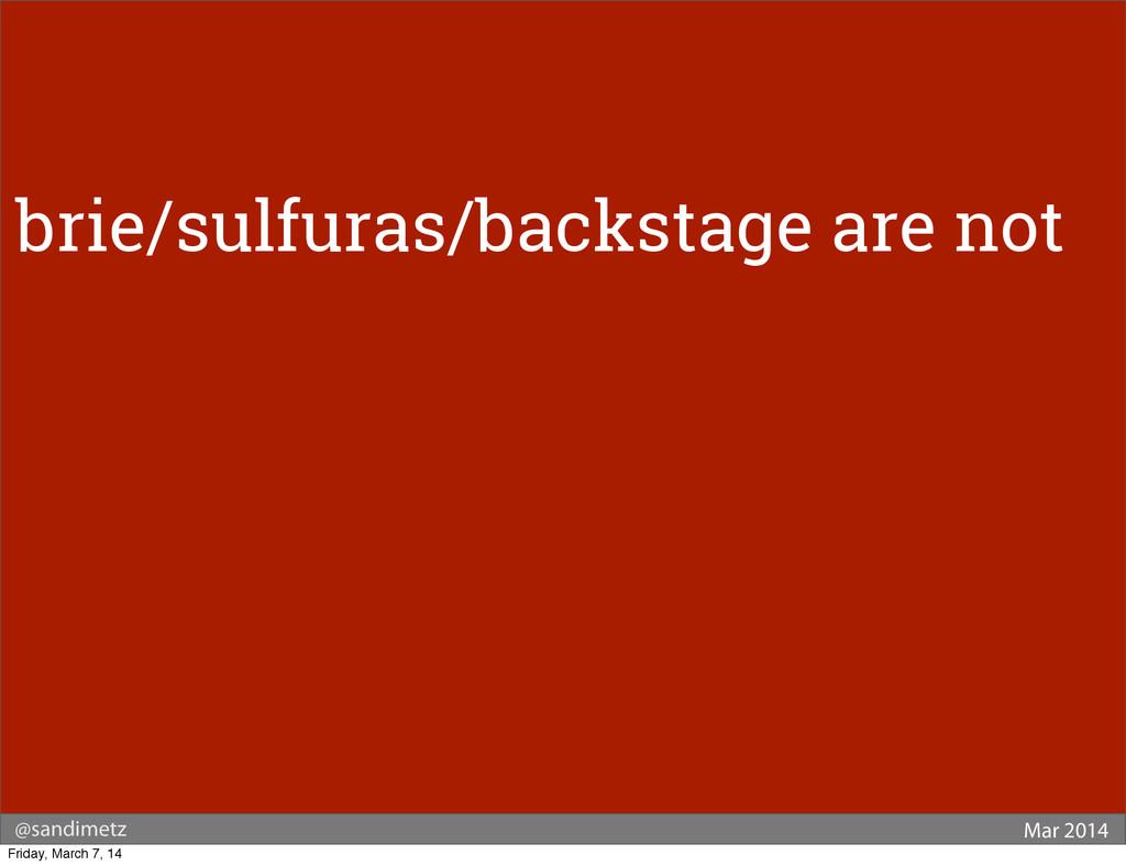 @sandimetz Mar 2014 brie/sulfuras/backstage are...