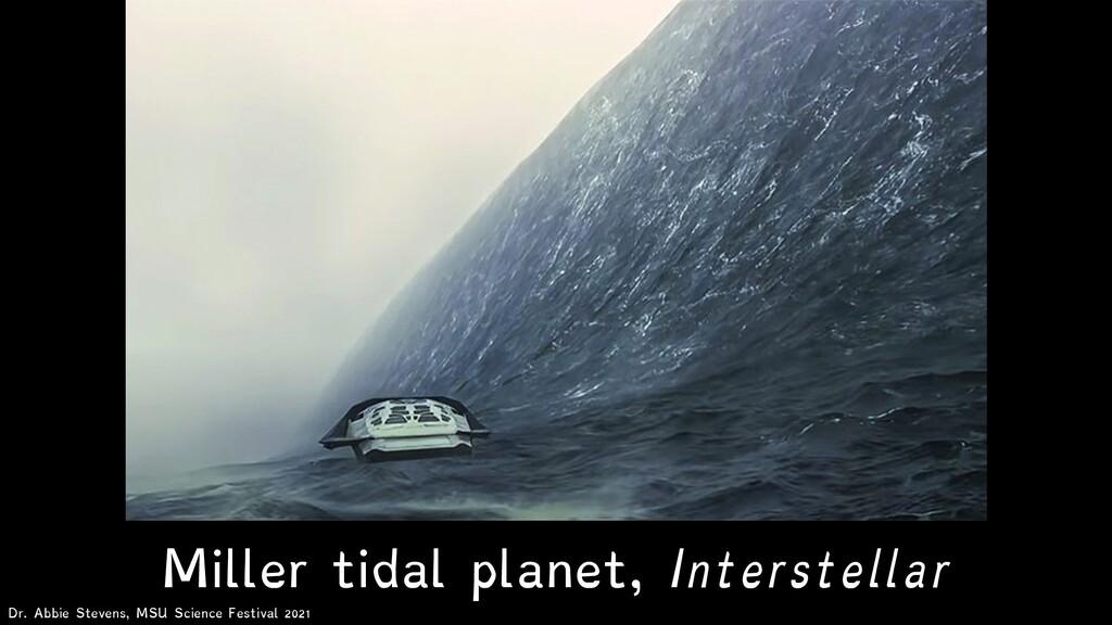 Miller tidal planet, Interstellar Dr. Abbie Ste...