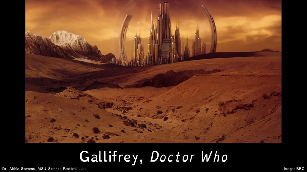 Gallifrey, Doctor Who Image: BBC Dr. Abbie Stev...
