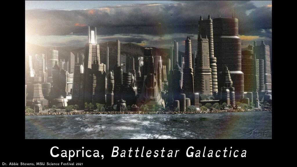 Caprica, Battlestar Galactica Dr. Abbie Stevens...