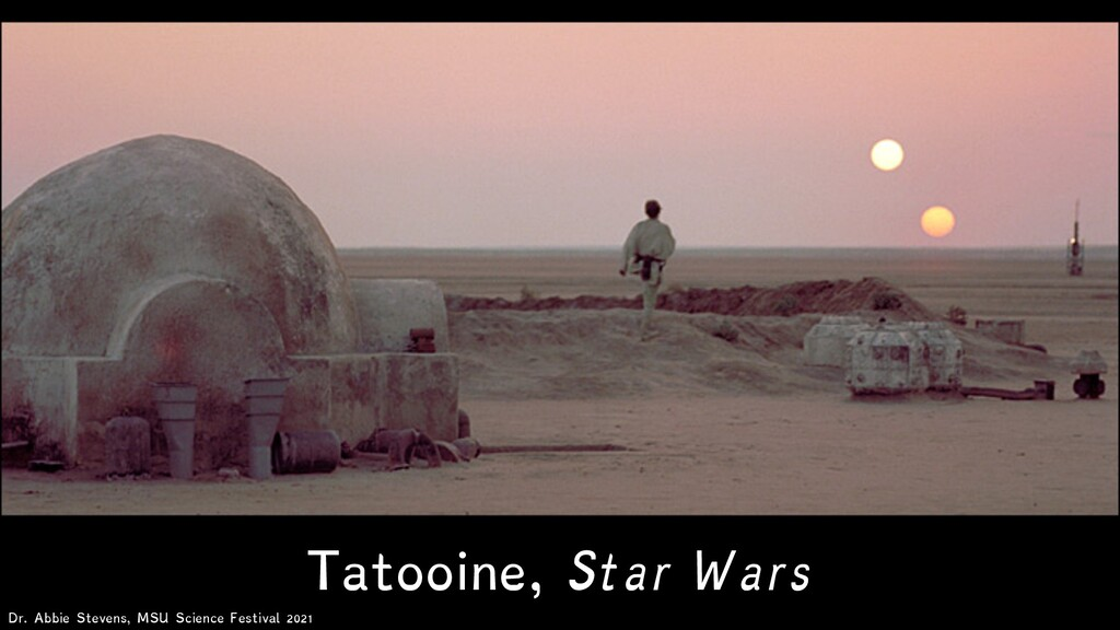 Tatooine, Star Wars Dr. Abbie Stevens, MSU Scie...