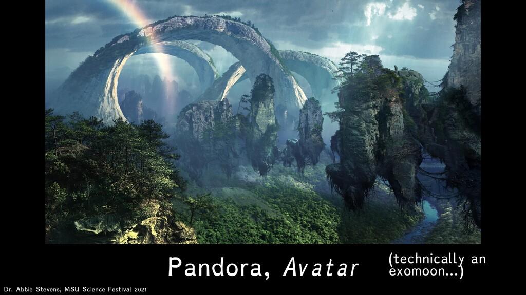 (technically an exomoon…) Pandora, Avatar Dr. A...