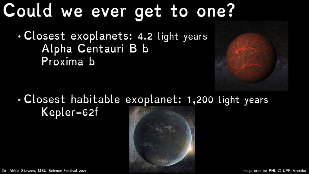 • Closest exoplanets: 4.2 light years Alpha Cen...