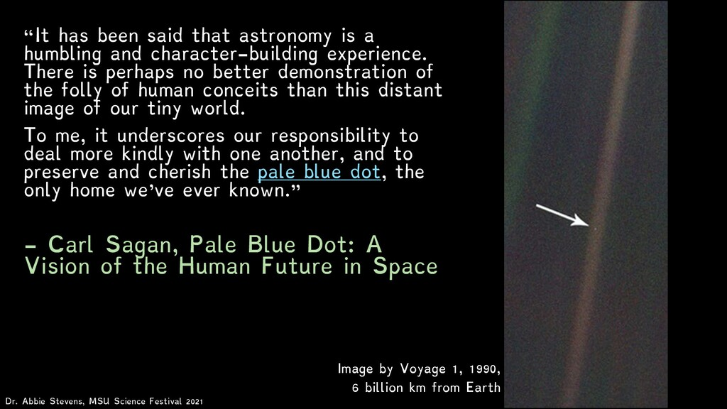"""""""It has been said that astronomy is a humbling ..."""