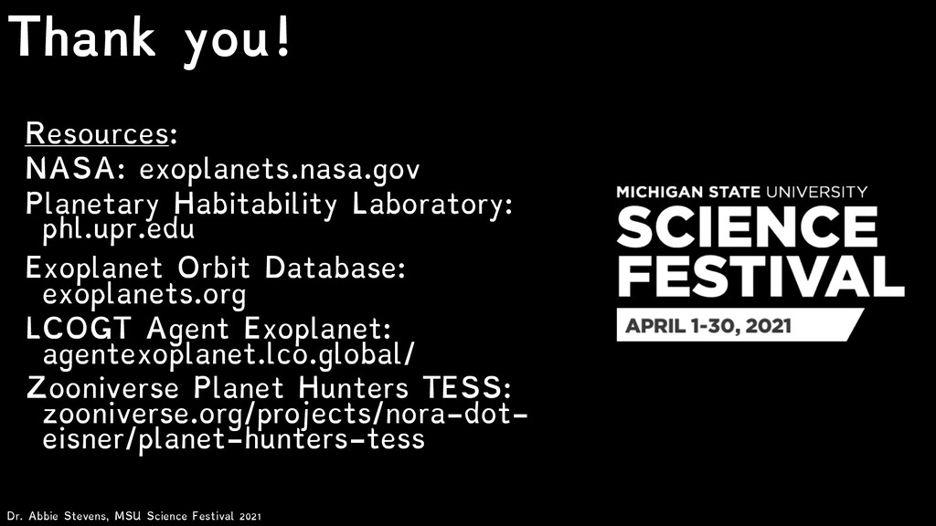 Thank you! Resources: NASA: exoplanets.nasa.gov...